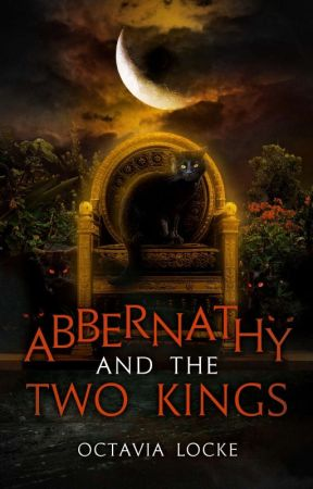 Abbernathy and the Two Kings #nanowrimo2020 by OctaviaLocke
