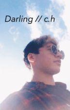 Darling // c.h by fivesockss