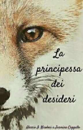 La Principessa dei Desideri by JasmineCappello