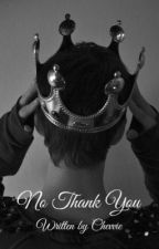 No Thank You... (bxbxbxb) by chevvie