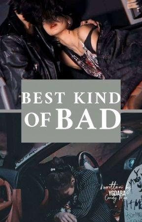 Best Kind of Bad by YGDara