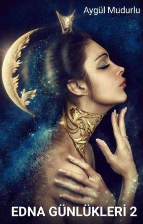 EDNA GÜNLÜKLERİ 2 by AygulMudurlu