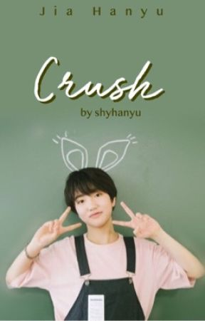 Crush | jia hanyu by shyhanyu