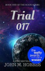 Trial 017 - 2019 Wattys Sci-Fi Winner by jhobbes627