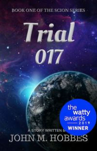 Trial 017 - 2019 Wattys Sci-Fi Winner cover
