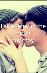 The enemy in the mirror (boyXboy) COMPLETED!! cover