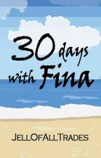 30 Days with Fina by JellOfAllTrades