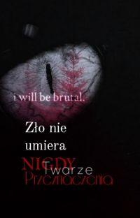 Zło nie umiera nigdy:Twarze przeznaczenia cover