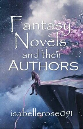 Fantasy Novels and Their Authors by isabellerose091