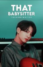 That babysitter•|❤︎| • JEON JUNGKOOK  by thearmywriter