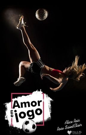 Amor em jogo by aliceescritora
