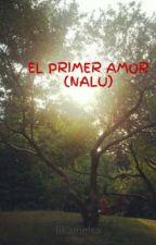EL PRIMER AMOR (NALU) by likamelsa