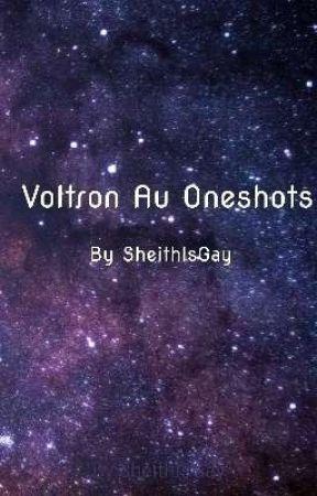 Voltron Au Oneshots by REMYISGAYFORETHAN