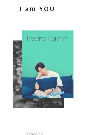 I am YOU •Hwang Hyunjin• by Chaemonggu