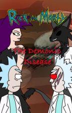 Rick and morty & The demonic Disease (Rick Sanchez x Oc) by DragonAutismForever