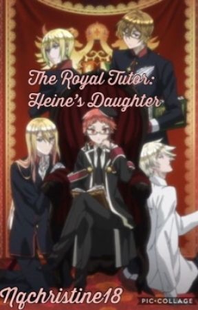 The Royal Tutor: Heine's Daughter by Nqchristine18