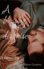 A Blessing In Disguise by RhodaQuarm