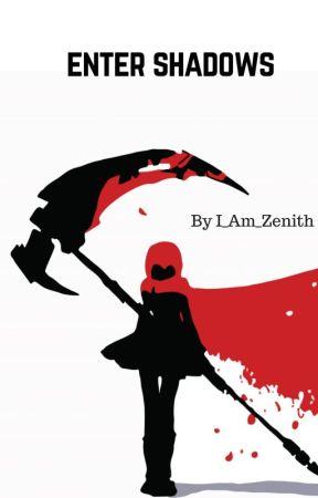 Enter Shadows (Dark AU RWBY) by I_Am_Zenith