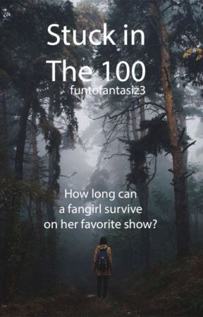 Stuck in The 100 by funtofantasiz3