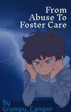 From Abuse To Foster Care //Dadvid Au Fanfic// by Grumpy_Camper