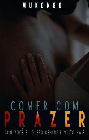 COMER COM PRAZER by Mukongo_19