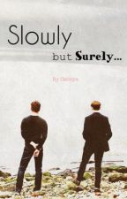 Slowly but Surely (Peter Parker x Harry Osborn Fan fic) by MissCATLEYA