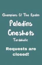 Paladins Oneshots (HIATUS) by Tordoholic