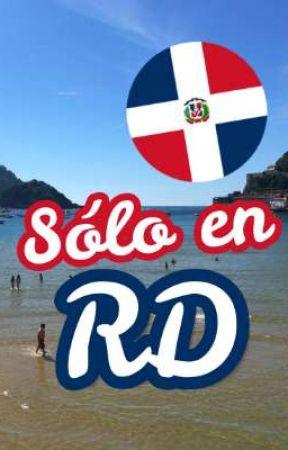 Sólo En República Dominicana  by YaraIsOver