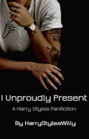I Unproudly Present ~ Harry Styles AU by HarryStylesWilly