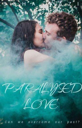 Paralysed Love{ON HOLD} by -02darkpoet14-