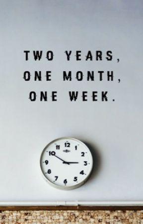 2 years, 1 month, 1 week. by kingofcarrotflower