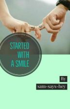 Started With A Smile by lou28styles