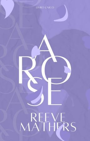Arose [Hiatus] by reevemathers
