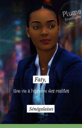 Faty, Une Vie À L'épreuve Des Réalités Sénégalaises (EN CORRECTION) by PlumeEnvoutante