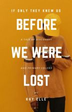 Before We Were Lost | ✓ by therealkayelle