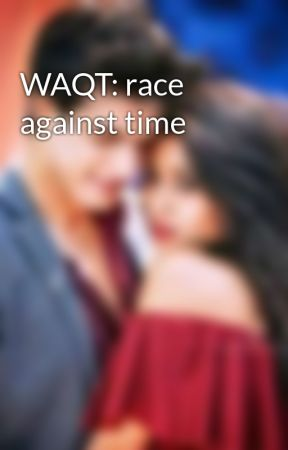 WAQT: race against time by mysterygirl2442