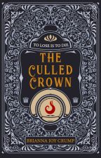 The Culled Crown (Book 1) by BriannaJoyCrump