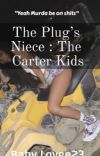 The plug's Niece: The Carter's Kids  cover