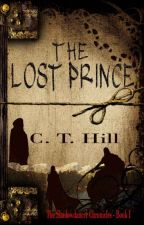 The Lost Prince (The Shadowdancer Chronicles, Book One) by CT_Hill