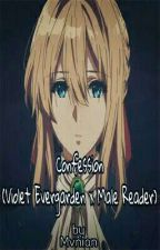 Confession (Violet Evergarden x Male Reader) [One-Shot] by Mvniain