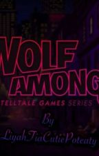 The Wolf Among Us (FANFICTION) by Liyah-P