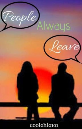 People Always Leave  by coolchic101