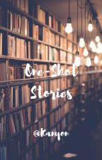 One Shot Stories by Kanyon_