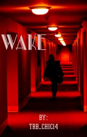 Wake  by trb_chic14