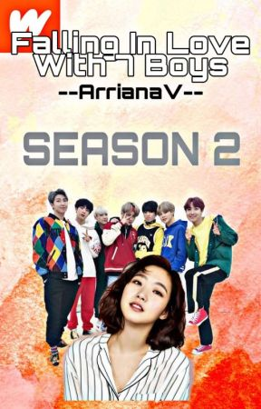 Falling In Love With 7 Boys (SEASON 2) by --ArrianaV--