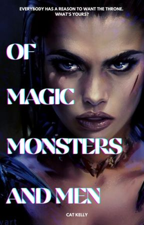 Of Magic, Monsters, and Men. by thenextwonderwoman