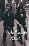 When Opposites Attract cover