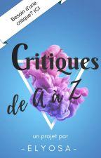 Critiques de A à Z (PAUSE) by -Elyosa-