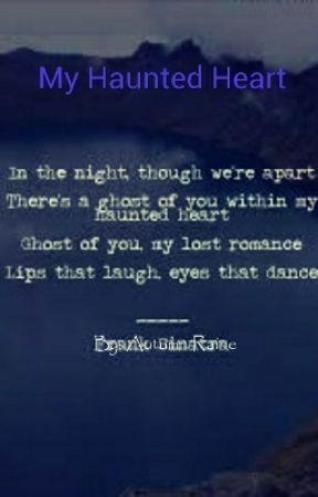 My Haunted Heart by autumn_raine18