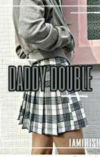 Daddy Double by Iamirish8